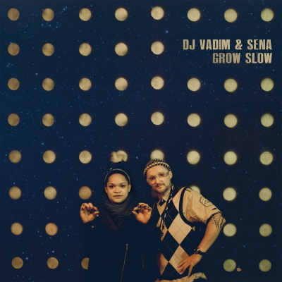 DJ Vadim & Sena: 'Grow Slow', new album OUT NOW!